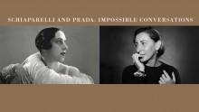 Schiaparelli e Prada: Impossible Conversations