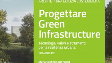 Progettare Green Infrastructure: c'è il volume su un tema in forte evoluzione