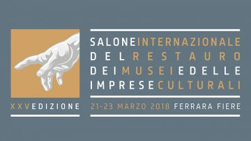 Il Salone del Restauro di Ferrara giunge alla sua XXV edizione
